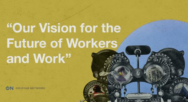 OurVision for the Future of Workers and Work